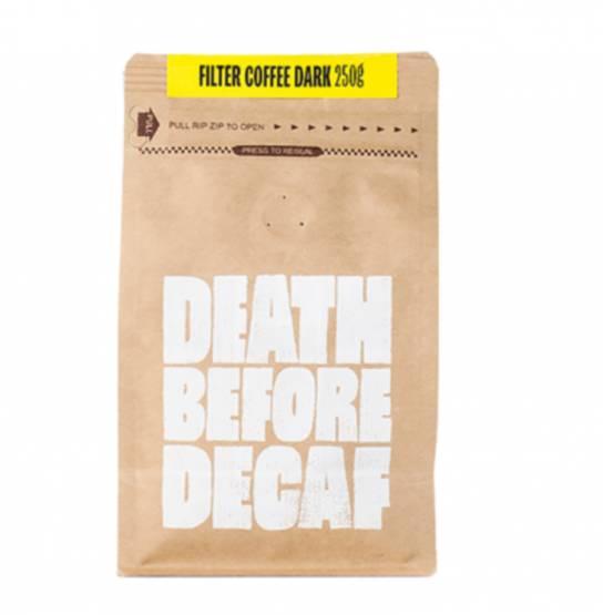 Death Before Decaf Filter Coffee Dark